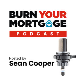 burn your mortgage canadian podcast sean cooper
